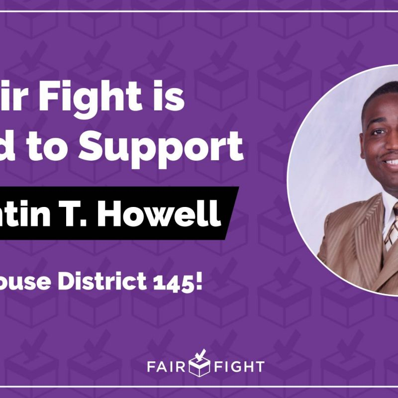 Fair Fight is Proud to Support Quentin T. Howell